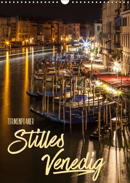 Stilles Venedig / Terminplaner (Wandkalender 2017 DIN A3 hoch) - Coverbild
