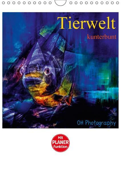 Tierwelt kunterbunt (Wandkalender 2017 DIN A4 hoch) - Coverbild