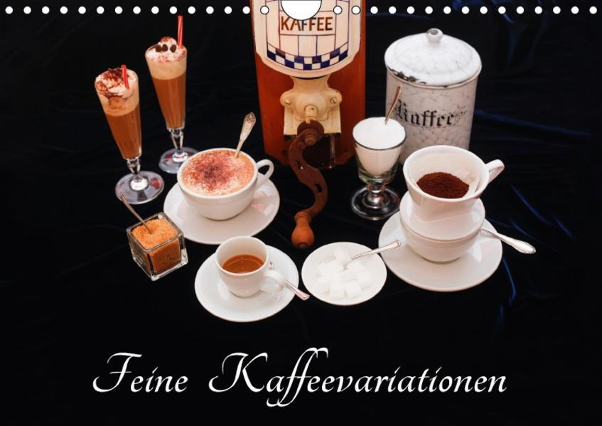 Feine Kaffeevariationen (Wandkalender 2017 DIN A4 quer) - Coverbild