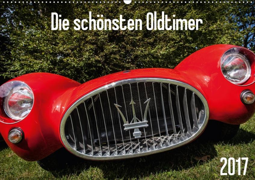 Die schönsten Oldtimer 2017 (Wandkalender 2017 DIN A2 quer) - Coverbild