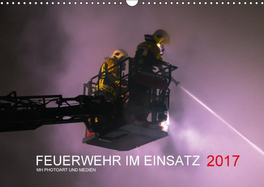 FEUERWEHR IM EINSATZ (Wandkalender 2017 DIN A3 quer) - Coverbild