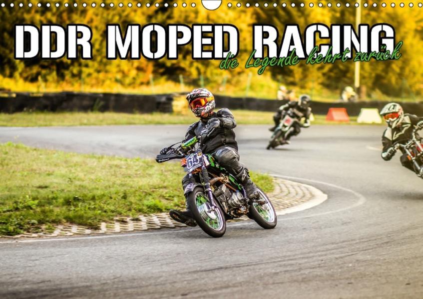 DDR MOPED RACING – Die Legende kehrt zurück (Wandkalender 2017 DIN A3 quer) - Coverbild