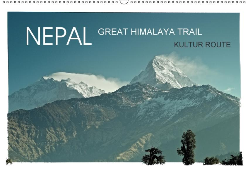 NEPAL GREAT HIMALAYA TRAIL - KULTUR ROUTEAT-Version  (Wandkalender 2017 DIN A2 quer) - Coverbild