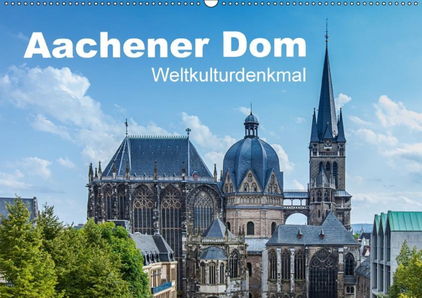 Aachener Dom - Weltkulturdenkmal (Wandkalender 2017 DIN A2 quer) - Coverbild