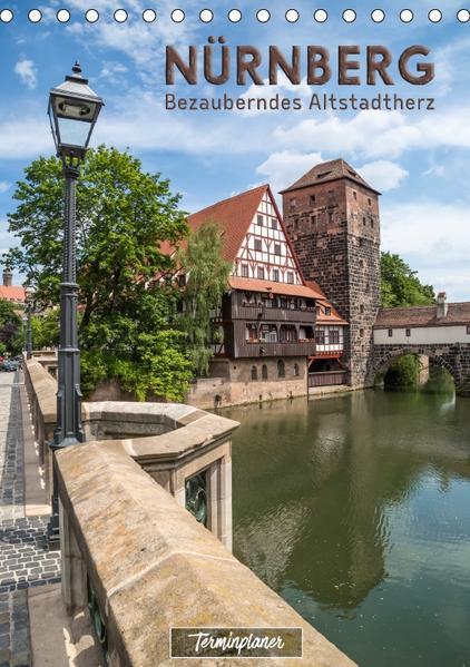 NÜRNBERG Bezauberndes Altstadtherz / Terminplaner (Tischkalender 2017 DIN A5 hoch) - Coverbild
