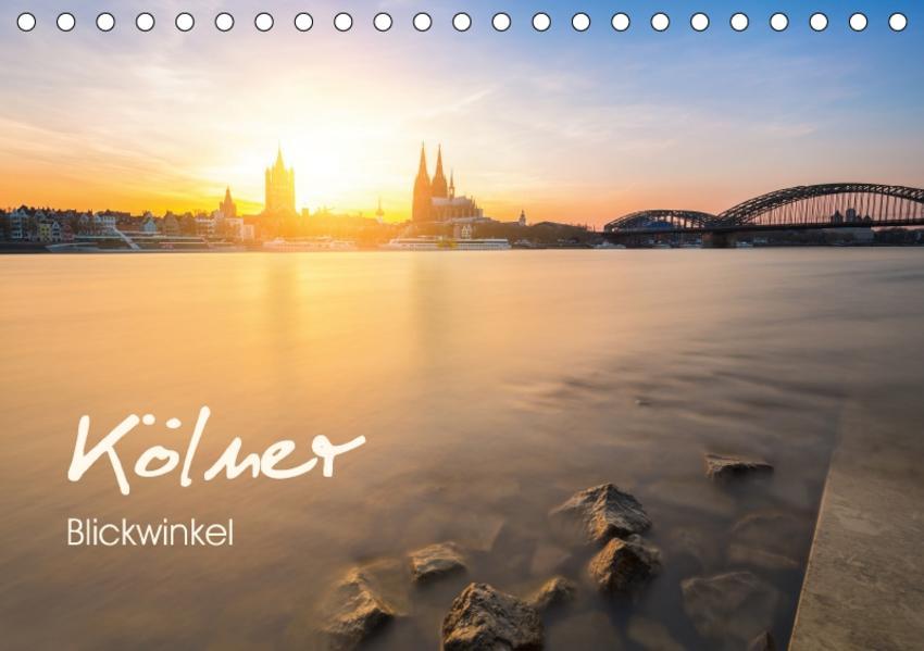Kölner - Blickwinkel (Tischkalender 2017 DIN A5 quer) - Coverbild