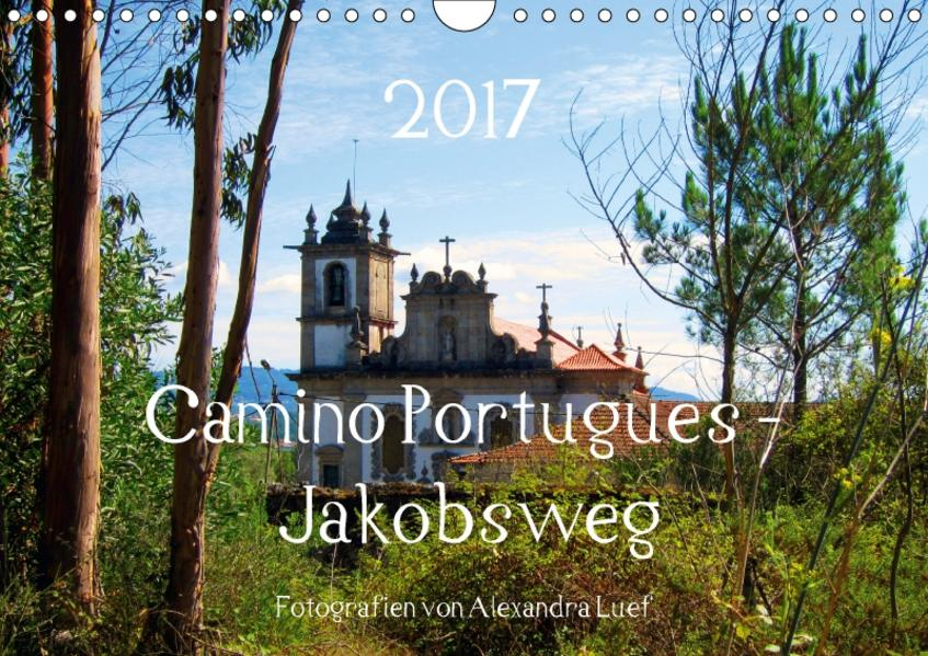 Camino Portugues - JakobswegAT-Version  (Wandkalender 2017 DIN A4 quer) - Coverbild