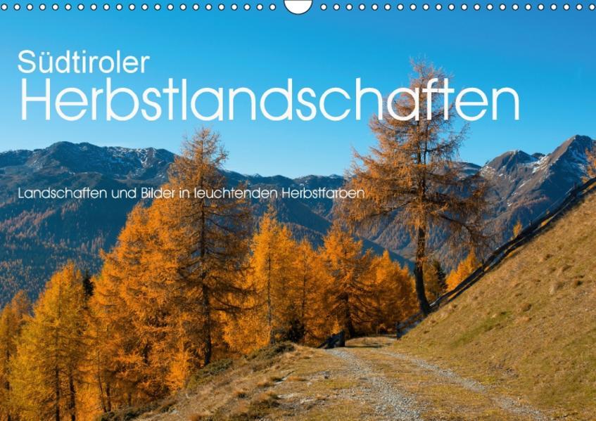 Südtiroler Herbstlandschaften (Wandkalender 2017 DIN A3 quer) - Coverbild