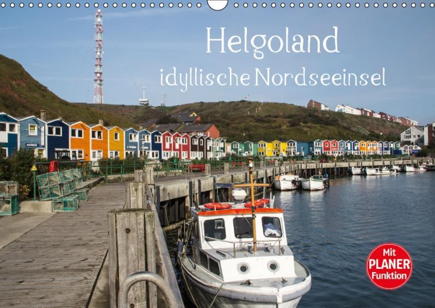 Helgoland - idyllische Nordseeinsel (Wandkalender 2017 DIN A3 quer) - Coverbild