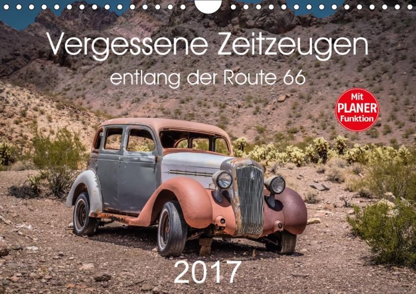 Vergessene Zeitzeugen entlang der Route 66 (Wandkalender 2017 DIN A4 quer) - Coverbild