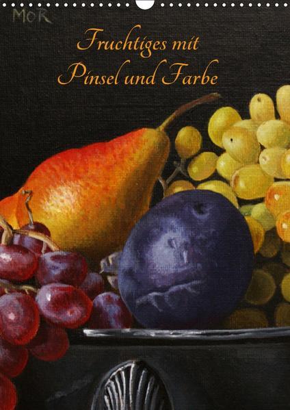 Fruchtiges mit Pinsel und Farbe (Wandkalender 2017 DIN A3 hoch) - Coverbild