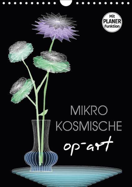 Mikro Kosmische op-Art (Wandkalender 2017 DIN A4 hoch) - Coverbild