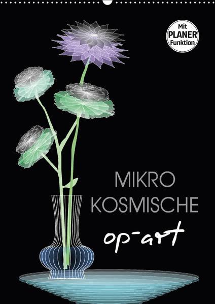 Mikro Kosmische op-Art (Wandkalender 2017 DIN A2 hoch) - Coverbild