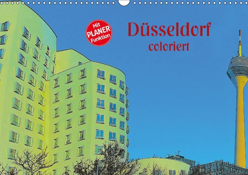 Düsseldorf coloriert (Wandkalender 2017 DIN A3 quer) - Coverbild