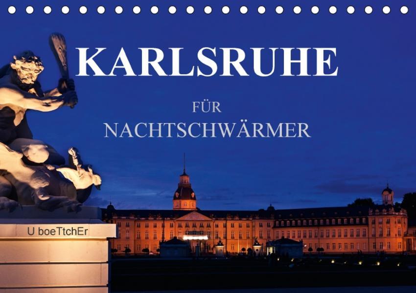 KARLSRUHE FÜR NACHTSCHWÄRMER (Tischkalender 2017 DIN A5 quer) - Coverbild