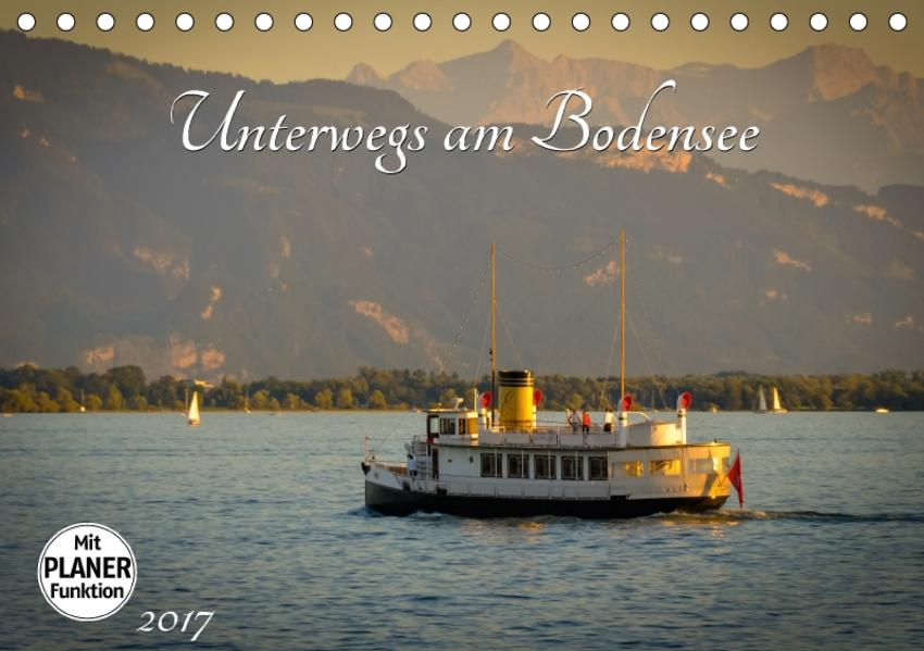 Unterwegs am Bodensee (Tischkalender 2017 DIN A5 quer) - Coverbild