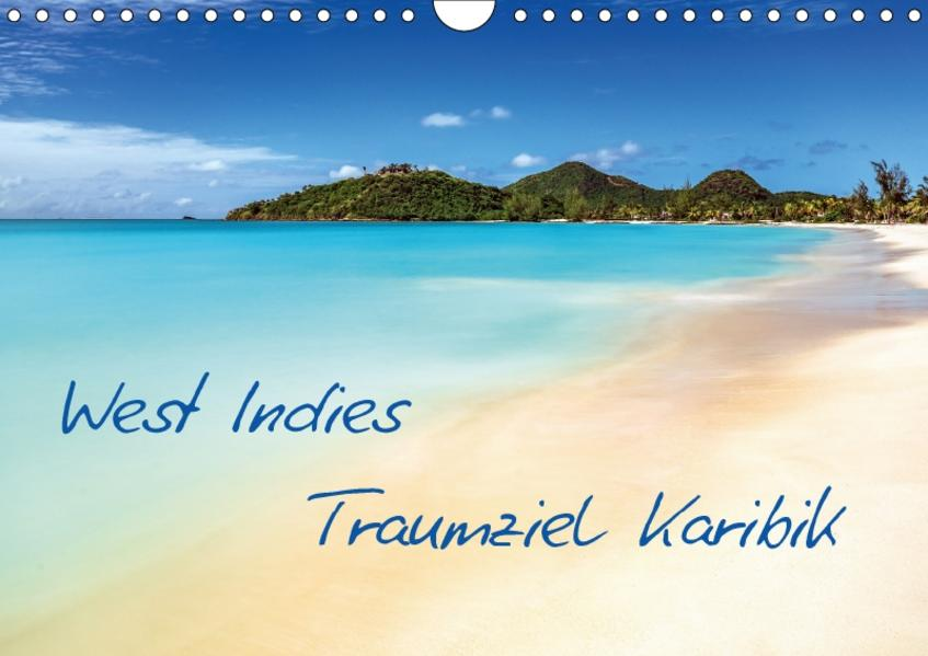 West Indies - Traumziel Karibik (Wandkalender 2017 DIN A4 quer) - Coverbild