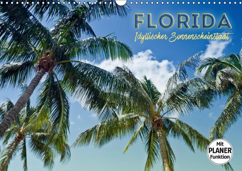 FLORIDA Idyllischer Sonnenscheinstaat (Wandkalender 2017 DIN A3 quer) - Coverbild