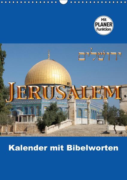 Jerusalem Kalender mit Bibelworten und Planer! (Wandkalender 2017 DIN A3 hoch) - Coverbild