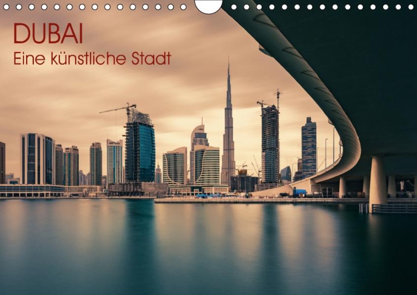 Dubai - Eine künstliche Stadt (Wandkalender 2017 DIN A4 quer) - Coverbild