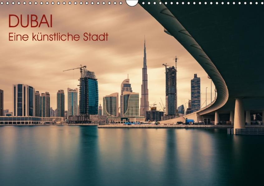 Dubai - Eine künstliche Stadt (Wandkalender 2017 DIN A3 quer) - Coverbild