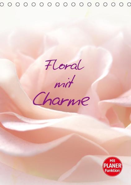 Floral mit Charme (Tischkalender 2017 DIN A5 hoch) - Coverbild