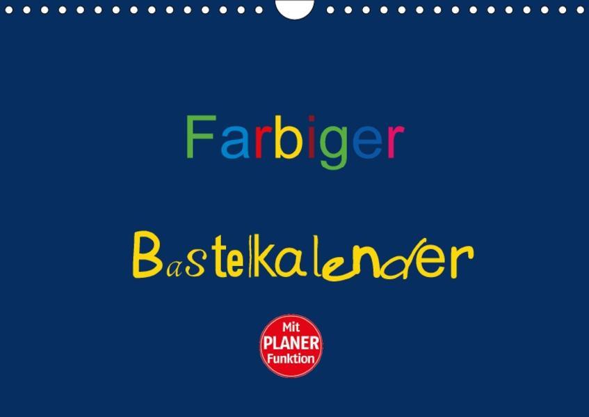 Farbiger Bastelkalender (Wandkalender 2017 DIN A4 quer) - Coverbild