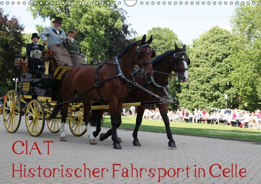 CIAT - Historischer Fahrsport in Celle (Wandkalender 2017 DIN A3 quer) - Coverbild