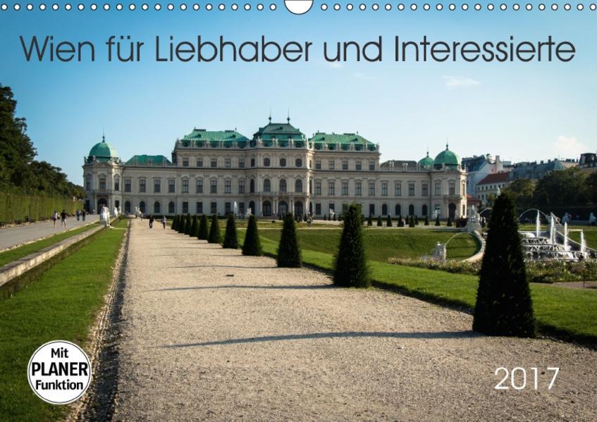 Wien für Liebhaber und Interessierte (Wandkalender 2017 DIN A3 quer) - Coverbild
