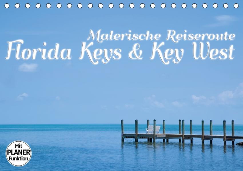 FLORIDA KEYS und KEY WEST Malerische Reiseroute (Tischkalender 2017 DIN A5 quer) - Coverbild