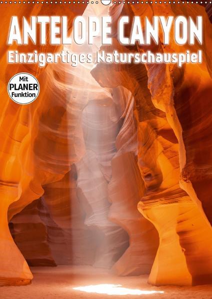 ANTELOPE CANYON Einzigartiges Naturschauspiel (Wandkalender 2017 DIN A2 hoch) - Coverbild
