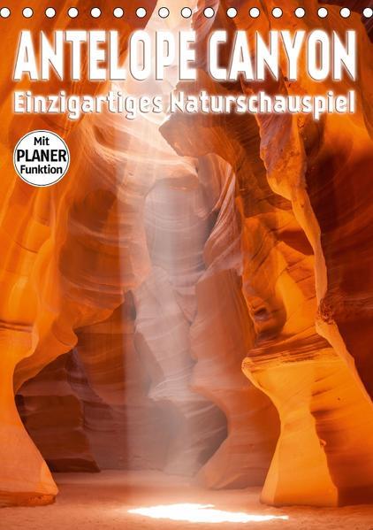 ANTELOPE CANYON Einzigartiges Naturschauspiel (Tischkalender 2017 DIN A5 hoch) - Coverbild