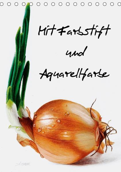 Mit Farbstift und Aquarellfarbe (Tischkalender 2017 DIN A5 hoch) - Coverbild