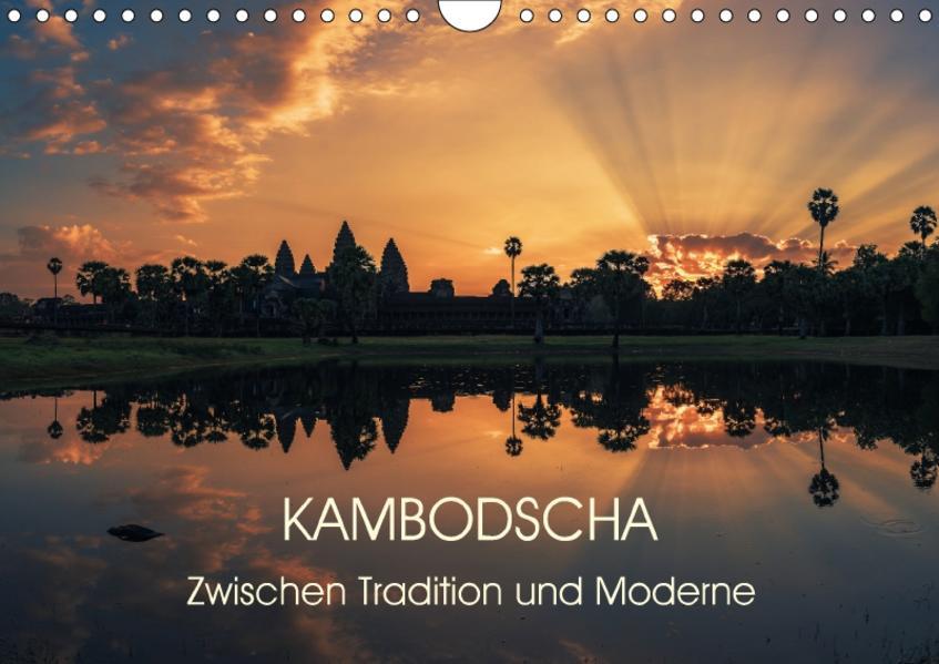 KAMBODSCHA Zwischen Tradition und Moderne (Wandkalender 2017 DIN A4 quer) - Coverbild
