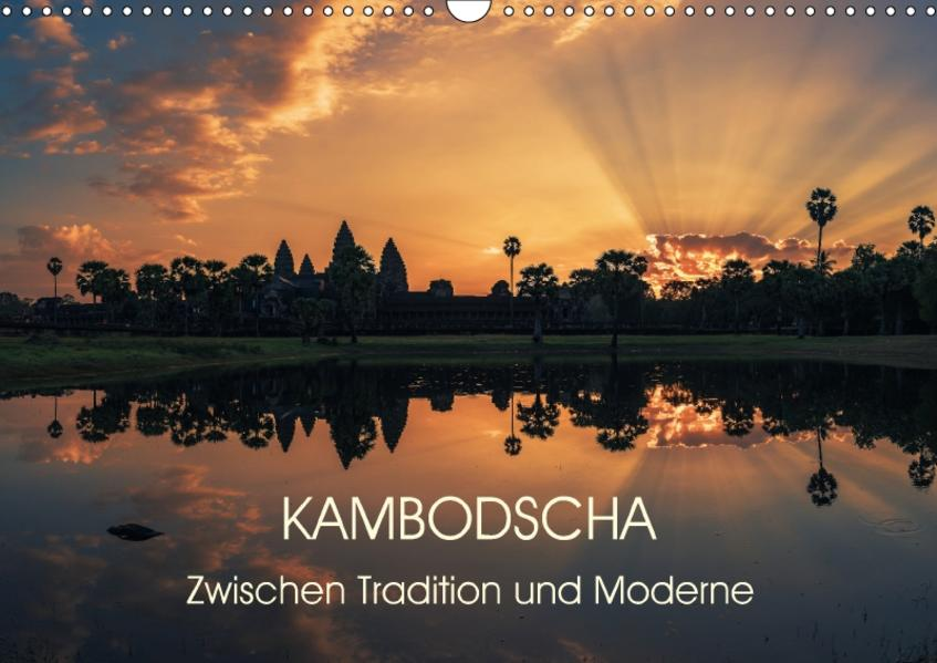 KAMBODSCHA Zwischen Tradition und Moderne (Wandkalender 2017 DIN A3 quer) - Coverbild