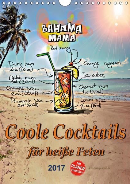 Coole Cocktails für heiße Feten (Wandkalender 2017 DIN A4 hoch) - Coverbild