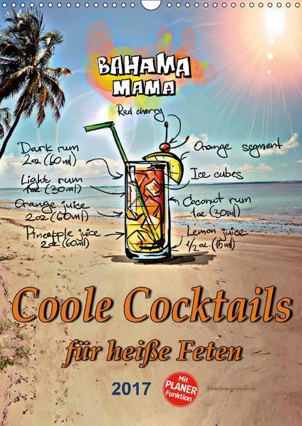 Coole Cocktails für heiße Feten (Wandkalender 2017 DIN A3 hoch) - Coverbild