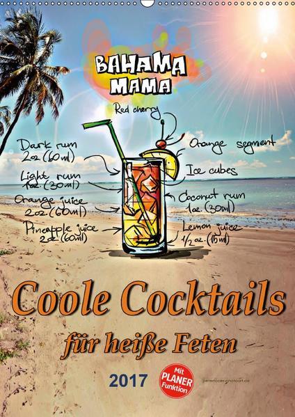 Coole Cocktails für heiße Feten (Wandkalender 2017 DIN A2 hoch) - Coverbild