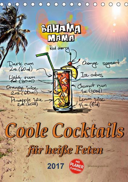 Coole Cocktails für heiße Feten (Tischkalender 2017 DIN A5 hoch) - Coverbild