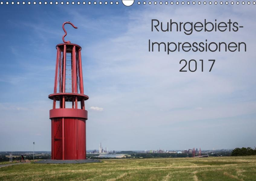 Ruhrgebiets-Impressionen 2017 (Wandkalender 2017 DIN A3 quer) - Coverbild