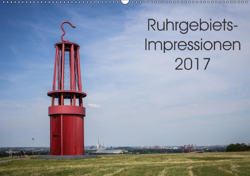 Ruhrgebiets-Impressionen 2017 (Wandkalender 2017 DIN A2 quer) - Coverbild