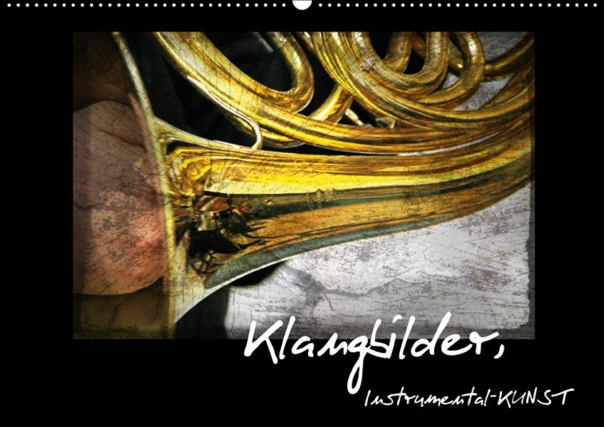 Klangbilder Instrumental-KUNST (Wandkalender 2017 DIN A2 quer) - Coverbild