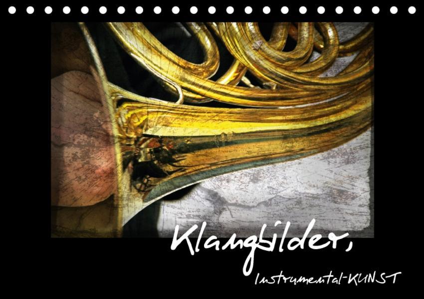 Klangbilder Instrumental-KUNST (Tischkalender 2017 DIN A5 quer) - Coverbild