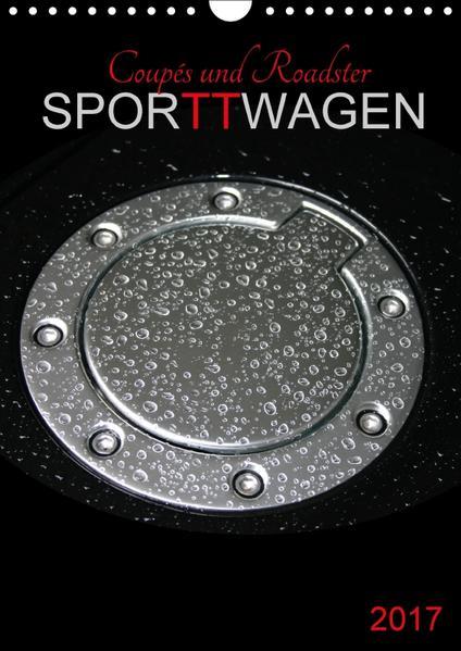 Coupés und Roadster SporTTwagen (Wandkalender 2017 DIN A4 hoch) - Coverbild
