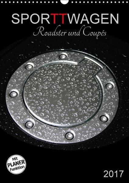 Coupés und Roadster SporTTwagen (Wandkalender 2017 DIN A3 hoch) - Coverbild