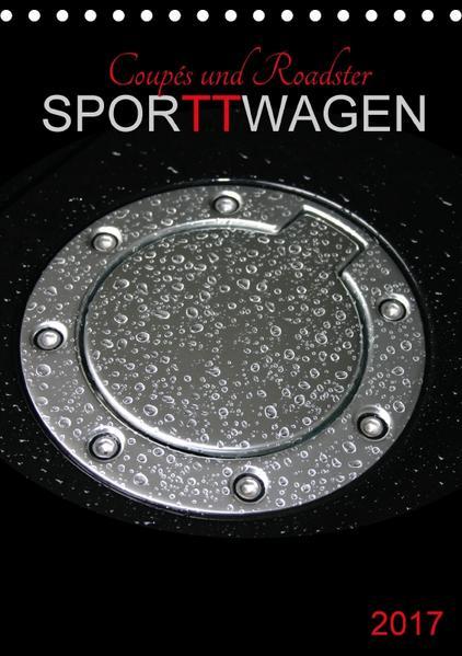 Coupés und Roadster SporTTwagen (Tischkalender 2017 DIN A5 hoch) - Coverbild