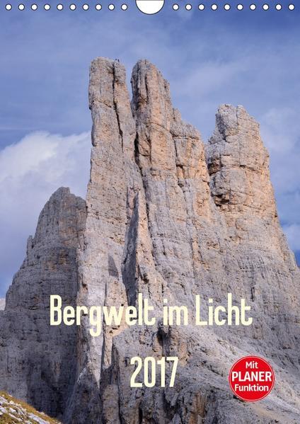Bergwelt im Licht (Wandkalender 2017 DIN A4 hoch) - Coverbild