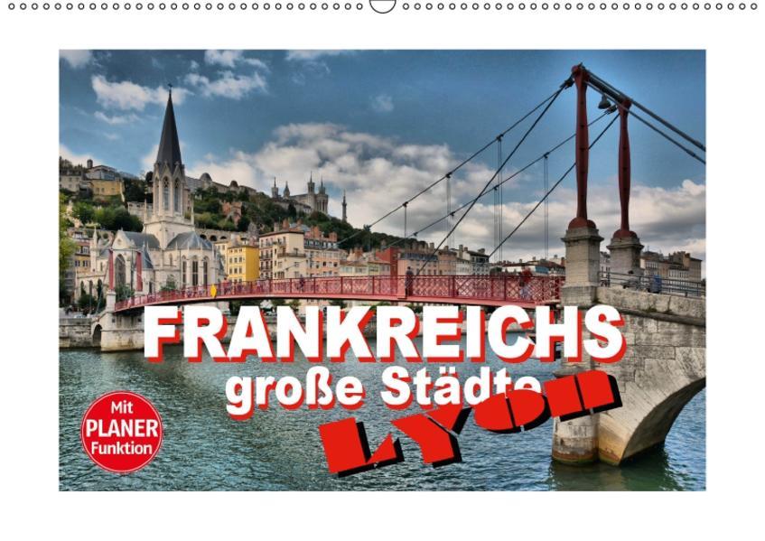 Frankreichs große Städte - Lyon (Wandkalender 2017 DIN A2 quer) - Coverbild