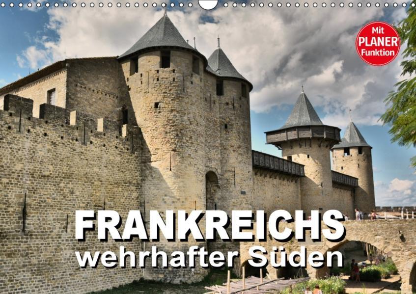 Frankreichs wehrhafter Süden - Festungen und Wehranlagen im Languedoc-Roussillon (Wandkalender 2017 DIN A3 quer) - Coverbild