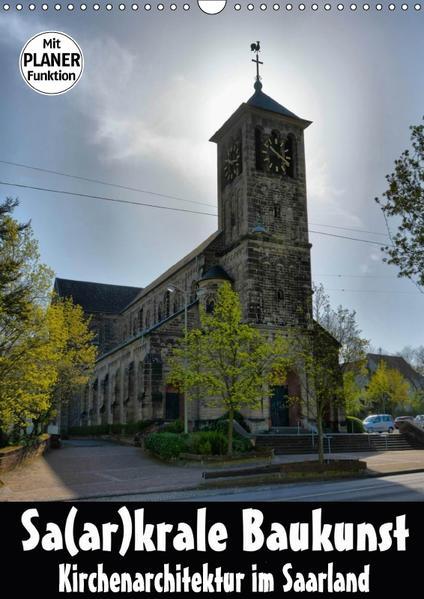 Sa(ar)krale Baukunst - Kirchenarchitektur im Saarland (Wandkalender 2017 DIN A3 hoch) - Coverbild